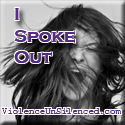 I'm a survivor. www.violenceunsilenced.com